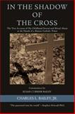 In the Shadow of the Cross, Bailey, Charles, Jr., 0595405789