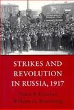 Strikes and Revolution in Russia, 1917, Koenker, Diane P. and Rosenberg, William G., 0691055785