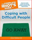 The Complete Idiot's Guide to Coping with Difficult People, Arlene Matthews Uhl, 1592575781