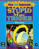 New and Improved Stupid Mac Tricks, Bob LeVitus and Ed Tittel, 0124455786