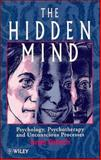The Hidden Mind : Psychology, Psychotherapy and Unconscious Processes, Orbach, Israel, 0471955787