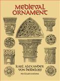 Medieval Ornament, Karl Alexander von Heideloff, 0486285782
