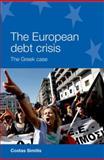 The European Debt Crisis : The Greek Case, Simitis, Costas, 0719095786