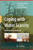 Coping with Water Scarcity : Addressing the Challenges, Pereira, Luis Santos, 1402095783