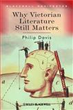 Why Victorian Literature Still Matters, Davis, Philip, 1405135786