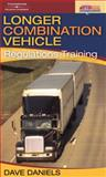 Longer Combination Vehicle (LCV) Regulations Training, Daniels, Dave, 1418005789
