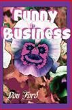 Funny Business, Don G. Ford, 148274578X