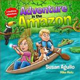 Adventure in the Amazon, Susan Aguilo, 1499505787