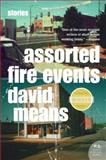 Assorted Fire Events, David Means, 0060855789