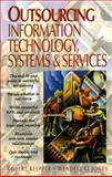 Information Systems Outsourcing, Klepper, Robert and Jones, Wendell, 0132815788