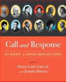 Call and Response : Key Debates in African American Studies, Gates, Henry Louis, Jr. and Burton, Jennifer, 0393975789