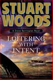 Loitering with Intent, Stuart Woods, 0399155783