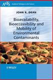 Bioavailability, Bioaccessibility and Mobility of Environmental Contaminants, Dean, John R., 0470025786