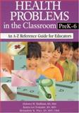 Health Problems in the Classroom PreK-6, Huffman, Dolores M. and Fontaine, Karen Lee, 0761945784