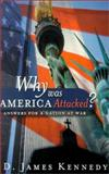 Why Was America Attacked?, D. James Kennedy, 0805425780