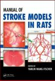 Manual of Stroke Models in Rats, Wang-Fischer , Yanlin, 084939578X