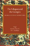 The Eclogues and the Georgics : Translated into English Verse, Virgil, 1107445787