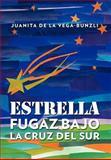 Estrella Fugaz Bajo la Cruz Del Sur, Juanita De La Vega-Bunzli, 1463305788