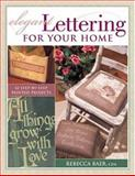 Elegant Lettering for Your Home, Rebecca Baer, 1581805780