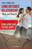 How to Make Your Long-Distance Relationship Work and Flourish, Atlantic Publishing Group Inc. Staff and Tamsen Butler, 1601385781