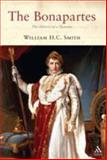 The Bonapartes : The History of a Dynasty, Smith, William H. C., 1852855789
