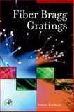 Fiber Bragg Gratings, Kashyap, Raman, 0123725798