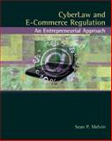Cyberlaw and e-Commerce Regulation : An Entrepreneurial Approach, Melvin, Sean P., 0324175795