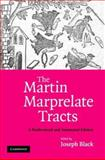 The Martin Marprelate Tracts : A Modernized and Annotated Edition, , 052187579X
