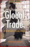 Global Trade : Past Mistakes, Future Choices, Buckman, Greg, 1842775790