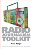 The Radio Journalism Toolkit, Kruger, Franz, 1919855793