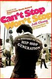 Can't Stop Won't Stop, Jeff Chang and D. J. Kool Herc, 0312425791