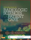 Introduction to Radiologic and Imaging Sciences and Patient Care, Adler, Arlene M. and Carlton, Richard R., 0323315798