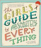 The Girl's Guide to Absolutely Everything, Melissa Kirsch, 0761135790
