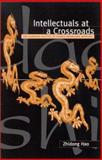 Intellectuals at a Crossroads : The Changing Politics of China's Knowledge Workers, Hao, Zhidong, 0791455793