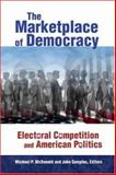 The Marketplace of Democracy : Electoral Competition and American Politics, , 0815755791