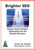 Brighter SEO, Athol M. Foden and Benjamin R. Foden, 0971015791