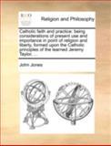 Catholic Faith and Practice, John Jones, 1170455794