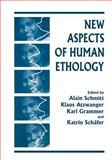 New Aspects of Human Ethology, Atzwanger, Klaus and Grammer, Karl, 1475785798