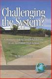 Challenging the System? : A Dramatic Tale of Neoliberal Reform in an Australian High School, Forsey, Martin, 1593115792