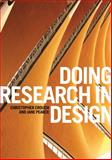 Doing Research in Design, Crouch, Christopher and Pearce, Jane, 1847885799
