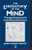 The Laboratory of the Mind, James Robert Brown, 0415095794