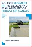Role of Sediment in the Design and Management of Irrigation Canals, Paudel, Krishna P., 0415615798