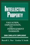 Intellectual Property 2008 : Exploitation, and Infringement Damages, Smith, Gordon V. and Parr, Russell L., 0470135794