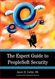The Expert Guide to PeopleSoft Security, Jason Carter, 0595665799
