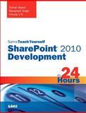Sams Teach Yourself SharePoint 2010 Development in 24 Hours, Sohail Sayed and Manpreet Singh, 0672335794