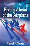 Flying Ahead of the Airplane, Taneja, Nawal K., 0754675793