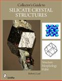 The Collector's Guide to Silicate Crystal Structures, Robert Lauf, 0764335790