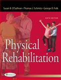 Physical Rehabilitation, Susan B. O'Sullivan and Thomas J. Schmitz, 0803625790
