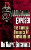Seductions Exposed, Gary L. Greenwald, 0883685795