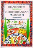 Diane Seed's Mediterranean Dishes, Diane Seed, 0898155797